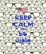KEEP CALM AND be ujala - Personalised Poster A1 size