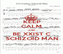 KEEP CALM AND BE XXIST C SCHIZOID MAN - Personalised Poster A1 size