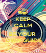 KEEP CALM AND BE YOUR  OWN GUIDE - Personalised Poster A1 size