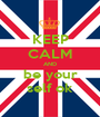 KEEP CALM AND be your self ok - Personalised Poster A1 size