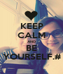 KEEP CALM AND BE YOURSELF.# - Personalised Poster A1 size