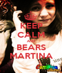 KEEP CALM AND BEARS MARTINA - Personalised Poster A1 size