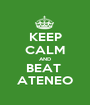 KEEP CALM AND BEAT  ATENEO - Personalised Poster A1 size