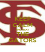 KEEP CALM AND BEAT THE GATORS - Personalised Poster A1 size