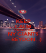 KEEP CALM AND BEAT THE NY GIANTS ----REYDON. :) - Personalised Poster A1 size