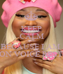 KEEP CALM AND BECAUSE I AM  ON VOICE REST  - Personalised Poster A1 size