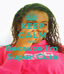 KEEP CALM AND Because I'm Super Cute - Personalised Poster A1 size
