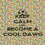 KEEP CALM AND BECOME A COOL DAWG - Personalised Poster A1 size
