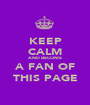 KEEP CALM AND BECOME A FAN OF THIS PAGE - Personalised Poster A1 size
