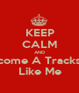 KEEP CALM AND Become A Trackstar Like Me - Personalised Poster A1 size