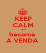 KEEP CALM and become  A VENDA  - Personalised Poster A1 size