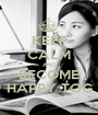 KEEP CALM AND BECOME HAPPY TOG - Personalised Poster A1 size