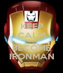 KEEP CALM AND BECOME IRONMAN - Personalised Poster A1 size