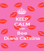 KEEP CALM AND Bee Diana Catalina - Personalised Poster A1 size