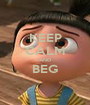 KEEP CALM AND BEG  - Personalised Poster A1 size