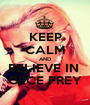 KEEP CALM AND BELIEVE IN  CECE FREY - Personalised Poster A1 size