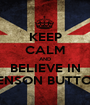 KEEP CALM AND BELIEVE IN JENSON BUTTON - Personalised Poster A1 size