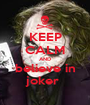 KEEP CALM AND believe in joker  - Personalised Poster A1 size