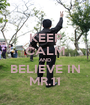 KEEP CALM AND BELIEVE IN MR.11 - Personalised Poster A1 size