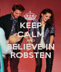 KEEP CALM AND BELIEVE IN ROBSTEN - Personalised Poster A1 size