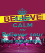 KEEP CALM AND Believer tour Nos aguarde ! - Personalised Poster A1 size