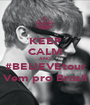 KEEP CALM AND #BELIEVEtour Vem pro Brasil - Personalised Poster A1 size