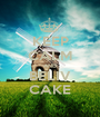 KEEP CALM AND BELIV CAKE - Personalised Poster A1 size