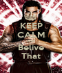 KEEP CALM AND Belive That - Personalised Poster A1 size