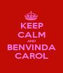 KEEP CALM AND BENVINDA CAROL - Personalised Poster A1 size