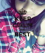 KEEP CALM AND BEST  - Personalised Poster A1 size