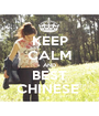 KEEP CALM AND BEST CHINESE  - Personalised Poster A1 size