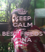 KEEP CALM AND BEST FRIEDS NONA  - Personalised Poster A1 size