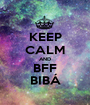 KEEP CALM AND BFF BIBÁ - Personalised Poster A1 size
