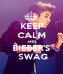 KEEP CALM AND BIEBER'S  SWAG - Personalised Poster A1 size