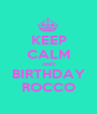 KEEP CALM AND BIRTHDAY ROCCO - Personalised Poster A1 size