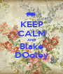 KEEP CALM AND Blake DOoley - Personalised Poster A1 size