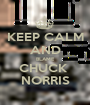 KEEP CALM AND BLAME CHUCK  NORRIS - Personalised Poster A1 size