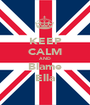 KEEP CALM AND Blame Ella - Personalised Poster A1 size