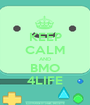 KEEP CALM AND BMO 4LIFE - Personalised Poster A1 size
