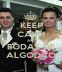 KEEP CALM AND BODAS DE ALGODÃO - Personalised Poster A1 size
