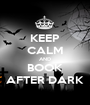 KEEP CALM AND BOOK AFTER DARK - Personalised Poster A1 size