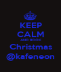 KEEP CALM AND BOOK Christmas @kafeneon - Personalised Poster A1 size