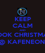 KEEP CALM AND BOOK CHRISTMAS @ KAFENEON  - Personalised Poster A1 size
