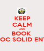 KEEP CALM AND BOOK  ROC SOLID ENT. - Personalised Poster A1 size
