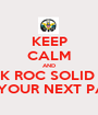 KEEP CALM AND BOOK ROC SOLID ENT. FOR YOUR NEXT PARTY - Personalised Poster A1 size