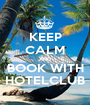 KEEP CALM AND BOOK WITH HOTELCLUB - Personalised Poster A1 size