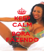 KEEP CALM AND BORA  FAZENDO - Personalised Poster A1 size