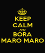 KEEP CALM AND BORA MARO MARO - Personalised Poster A1 size