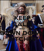 KEEP CALM AND BOWN DOWN BITCHES - Personalised Poster A1 size