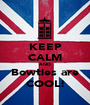 KEEP CALM AND Bowties are COOL! - Personalised Poster A1 size